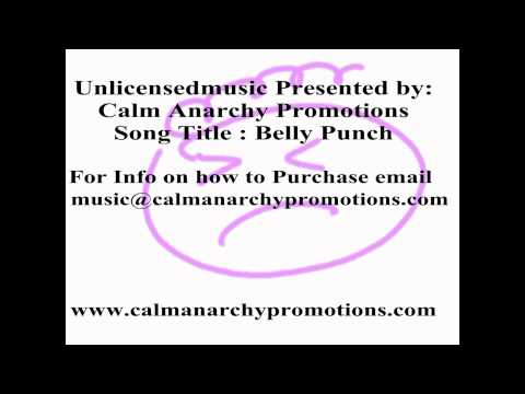Belly Punch: Unlicensed Music by Calm Anarchy Promotions