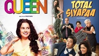 Queen, Gulaab Gang & Total Siyapaa : Box Office Report