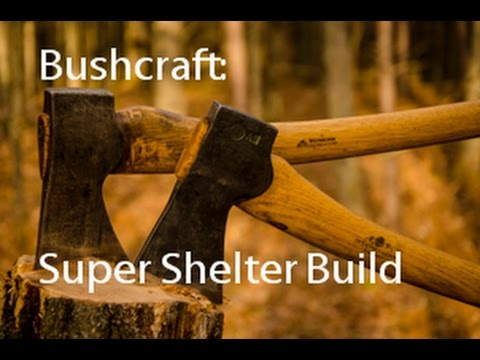 Bushcraft: Super Shelter Build
