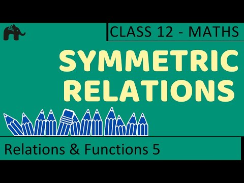 Maths Relations &amp; Functions part 5 (Symmetric Relations) CBSE class 12 Mathematics XII