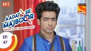 Aadat Se Majboor - Ep 47 - Webisode - 6th December, 2017 - SABTV