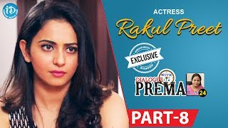 Actress Rakul Preet Singh Exclusive Interview Part #8 || Dialogue With Prema |Celebration Of Life - IDREAMMOVIES