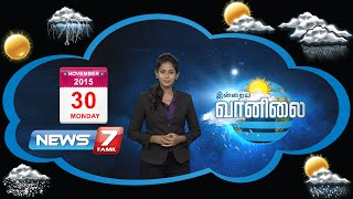 Weather Forecast 30-11-2015 – News7 Tamil Show