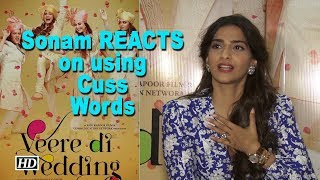 "Sonam REACTS on using Cuss Words in ""Veere Di Wedding"" - BOLLYWOODCOUNTRY"