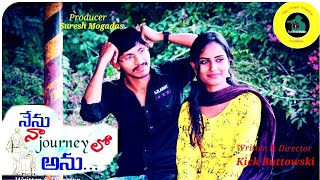 Nenu Naa Journey Lo Anu.. Telugu Short Film.. Telugu Love Story.. - YOUTUBE