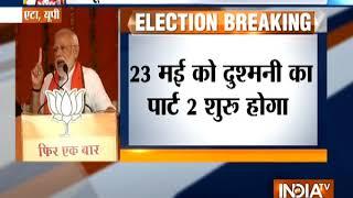Farzi friendship between BSP, SP will end on May 23: PM Modi in Etah - INDIATV