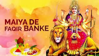 Maiya De Faqir Ban Ke ( Full Audio ) | Mata Rani Bhajan 2018 | Hindi Bhakti Song | Jai Mata Di | - THEBHAKTISAGAR