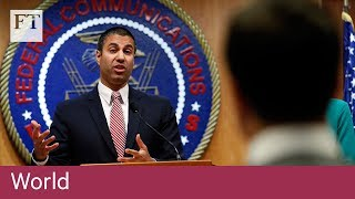 US regulators approve plan to roll back net neutrality - FINANCIALTIMESVIDEOS