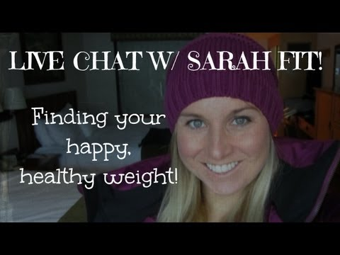 Sarah Fit Live Chat @ 11 AM EST FRIDAY! HAPPY HEALTHY WEIGHT