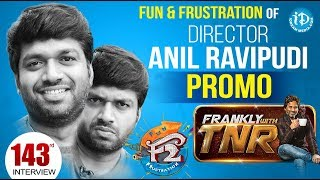 Director Anil Ravipudi Exclusive Interview - Promo || Frankly With TNR #143 - IDREAMMOVIES