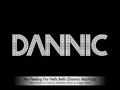 Albyn Myers vs. Avicii & Angger Dimas - My Feelings For Hells Bells (Dannic MashUp)