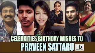 Celebrities Birthday wishes to Director Praveen Sattaru - idlebrain.com - IDLEBRAINLIVE