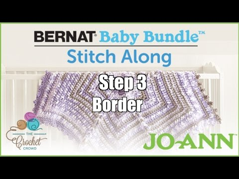 Bernat Baby Bundle Stitch Along: Week 3 - Border