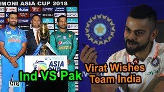 India VS Pakistan Asia Cup 2018: Virat Kohli Wishes Team India - IANSINDIA