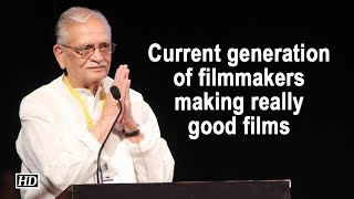 Current generation of filmmakers making really good films: Gulzar - IANSLIVE