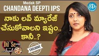Medak SP Chandana Deepti IPS Full Interview || Dil Se With Anjali #133 - IDREAMMOVIES