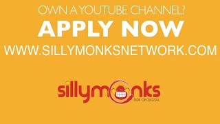 Own a YOUTUBE Channel, join Sillymonks Network and Ride on Digital - SILLYMONKSENT