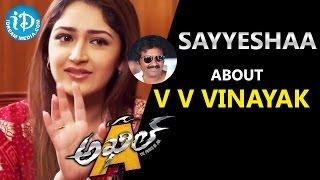 Sayyeshaa Saigal about V V Vinayak || Talking Movies with iDream - IDREAMMOVIES