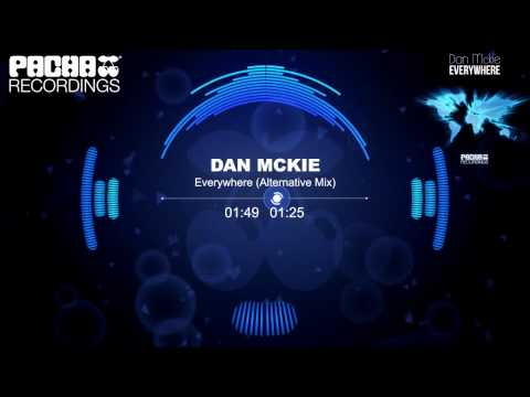 Dan McKie - Everywhere (Alternative Mix) (Pacha Recordings)
