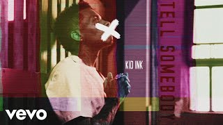 Kid Ink - Tell Somebody ( 2017 )