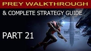 Prey Walkthrough #21 - First Nightmare! + Storage Room A2 Key Card & the Crew Quarters Key Card