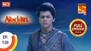 Aladdin - Ep 126 - Full Episode - 7th February, 2019 - SABTV