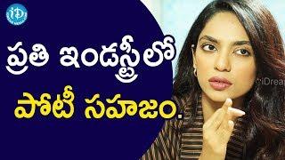 ప్రతి ఇండస్ట్రీ లో పోటీ ఉండటం సహజం - Actress Sobhita    Talking Movies With iDream - IDREAMMOVIES