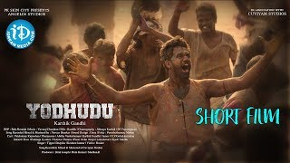 YODHUDU - Latest Telugu Short Film || Directed By Karthik Gandhi - IDREAMMOVIES