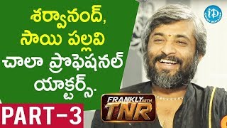 Director Hanu Raghavapudi Exclusive Interview - Part #3    Frankly With TNR - IDREAMMOVIES