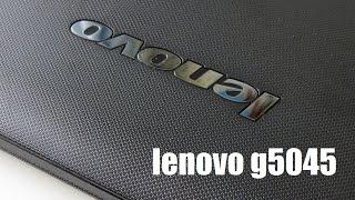 Обзор ноутбука lenovo g5045