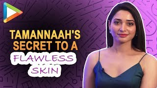 Tamannaah Bhatia REVEALS her SECRET to the Flawless Skin - HUNGAMA