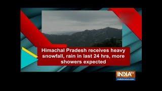 Himachal Pradesh receives heavy snowfall | Watch - INDIATV