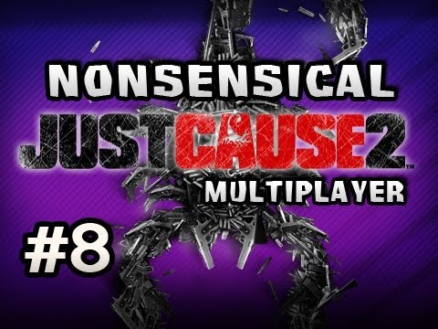 Nonsensical Just Cause 2 Multiplayer w/Nova &amp; Sp00n Ep.8 - BIG FINALE...FOR NOW..