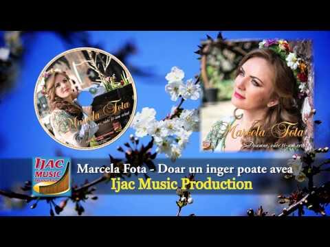 Marcela Fota - Doar un inger poate avea   NOU 2014