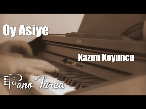 Kazım Koyuncu - Oy Asiye (Piano Cover)