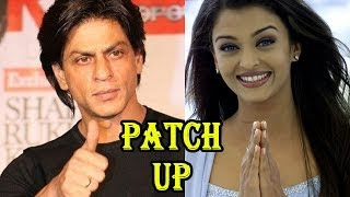 Shahrukh Khan-Aishwarya Rai PATCH UP