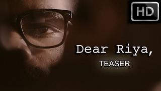Dear Riya, (Teaser)