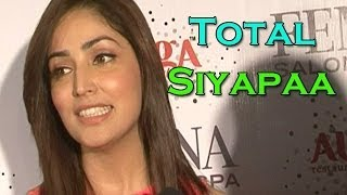 Total Siyapaa :Yami Gautam talks about her upcoming movie