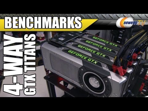 Newegg TV: NVIDIA GTX TITAN 4-Way SLI Benchmarks - Because We Can