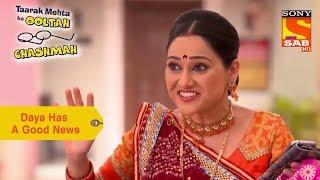 Your Favorite Character   Daya Has A Good News   Taarak Mehta Ka Ooltah Chashmah - SABTV