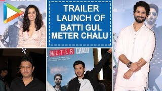 Trailer launch of BATTI GUL METER CHALU with  Shahid,Shraddha and others 01 - HUNGAMA