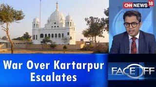 War Over Kartarpur Escalates | Face Off | CNN News18 - IBNLIVE