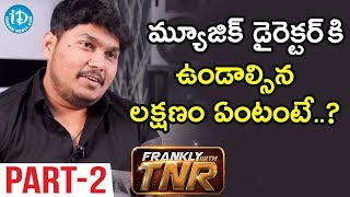Sai Karthik Music Director Interview Part #2 || Frankly With TNR #80 || Talking Movies - IDREAMMOVIES