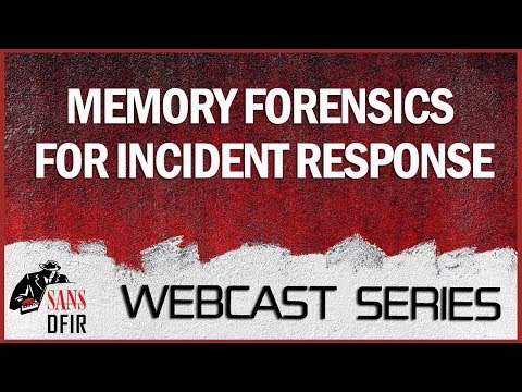 SANS DFIR Webcast - Memory Forensics for Incident Response