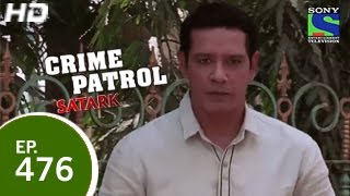 Crime Patrol : Episode 477 - 28th February 2015