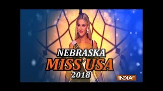Meet Miss USA 2018 Miss Nebraska Sarah Rose Summers - INDIATV