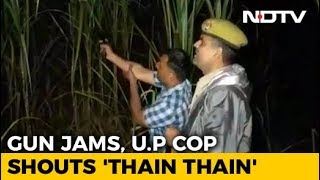 "After Gun Jams, UP Cop Shouts ""Thain Thain"" To Scare Accused - NDTV"