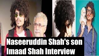 Watch: Naseeruddin Shah's son Imaad Shah, says music is undpredictable - NEWSXLIVE