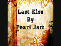 Last Kiss, By Pearl Jam Lyrics