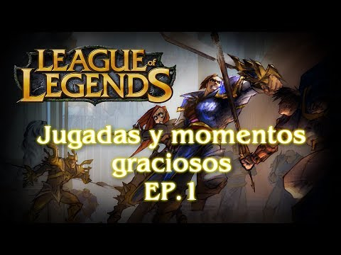 League of legends - jugadas y momentos divertidos :D